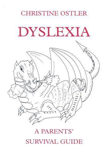 Dyslexia: A Parents' Survival Guide,Christine Ostler