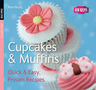 Cupcakes & Muffins: Quick and Easy, Proven Recipes by Ann Nicol (Paperback, 2010)