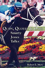 Quips, Quotes & Oats  : Smarty Jones Talks by Robert L Merz (Paperback / softback, 2010)