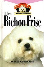 "MARY AND KATHIE D. VOGEL - ""THE BICHON FRISE"" -  BEHAVIOUR & BREEDING - HB(1996)"
