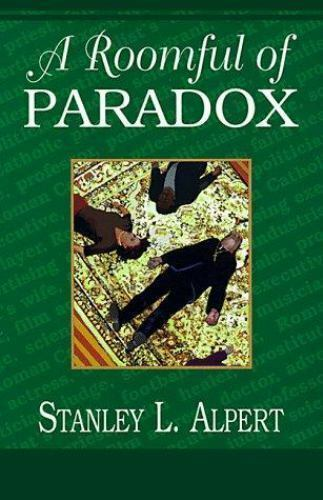 A Roomful of Paradox by Stanley L. Alpert (1998, Hardcover)