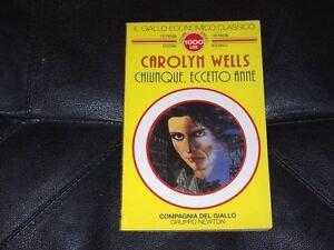 CAROLYN-WELLS-CHIUNQUE-ECCETTO-ANNE-GIALLO-ECONOMICO-CLASSICO-N-32-NEWTON