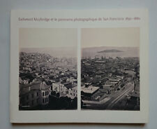 Eadweard Muybridge et le panorama photographique de San Francisco, 1850-1880.