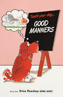 Teach Your Dog Good Manners by Erica Peachey (Paperback, 2003)