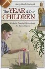 The Year and Our Children: Catholic Family Celebrations for Every Season by Mary Reed Newland (Paperback / softback, 2007)