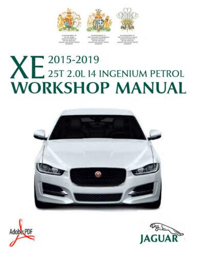 2015-2019 JAGUAR XE 25T INGENIUM I4 2.0L PETROL WORKSHOP SERVICE MANUAL RWD//AWD