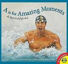 A is for Amazing Moments: A Sports Alphabet by Brad Herzog (Hardback, 2015)