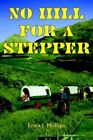 No Hill for a Stepper by Erma J Phillips 9781420819717 (paperback 2005)