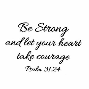Be Strong - let your heart take courage UNMOUNTED bible