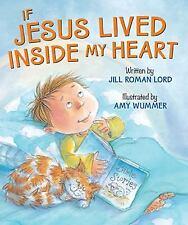 If Jesus: If Jesus Lived Inside My Heart by Jill Roman Lord (2014, Board Book)