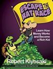 Rich Dad's Escape from the Rat Race von Robert T. Kiyosaki (2012, Taschenbuch)