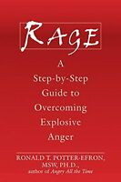 Rage: A Step-by-step Guide To Overcoming Explosive Anger By Ronald Potter-efron on sale