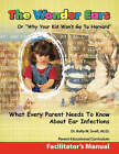 The Wonder Ears or Why Your Kid Won't Go to Harvard Facilitator's Manual by Dr Kelly M Snell (Paperback / softback, 2007)