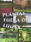 Plantas Fuera de Lugar by Courtney Farrell (Hardback, 2014)
