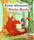 Ritter Wüterich und Drache Borste von Annette Langen (2017, Taschenbuch)
