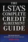LSTA's Complete Credit Agreement Guide by Richard Gray, Warren Cooke, Richard Wight (Hardback, 2009)
