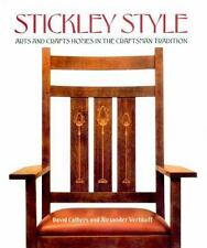 Stickley Style : Arts and Crafts Homes in the Craftsman Tradition by David Cathers and David M. Cathers (1999, Hardcover)