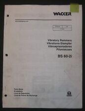 Wacker Bs 60 2i Vibratory Rammer Compactor Parts Catalog Book Manual