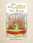 The Tater Tot King by Mark Peterson (Paperback, 2011)