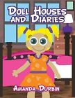 Doll Houses and Diaries by Amanda Durbin (Paperback / softback, 2013)