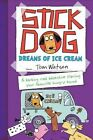 Stick Dog Dreams of Ice Cream by Tom Watson (Paperback, 2015)