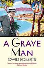 A Grave Man by David Roberts (Paperback, 2006)