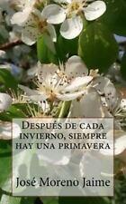 Despues de Cada Invierno, Siempre Hay una Primavera by Jose Moreno Jaime...