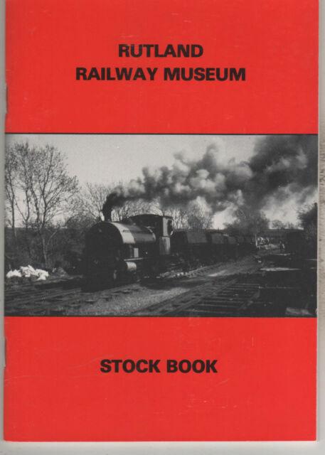 Rutland Railway Museum: Stock Book 1984 Transport History England 1st Ed. PB