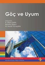 Goc Ve Uyum by Ibrahim Sirkeci, Betul Dilara Eker, M. Murat Yuce Ahin and...