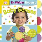 Baby Senses by Miriam Stoppard (Board book, 2007)