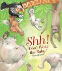 Shh! Don't Wake the Baby! by Hinkler Books PTY Ltd (Paperback, 2012)