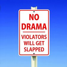 "No Drama Violators Will Get Slapped Aluminum 8""x12"" Funny Metal Sign Dramaqueen"