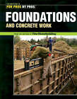 Foundations and Concrete Work by Taunton Press Inc (Paperback, 2003)