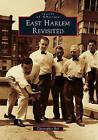 East Harlem Revisited by Christopher Bell (Paperback / softback, 2010)