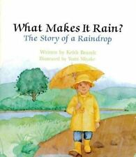 What Makes It Rain? The Story of a Raindrop (Learn About Nature)