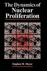 The Dynamics of Nuclear Proliferation by Stephen M. Meyer (Paperback, 1986)
