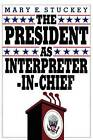The President as Interpreter-in-chief by Mary E. Stuckey (Paperback, 1991)