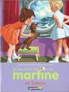 Je commence à lire avec... MARTINE en Bateau -  Ed. Casterman - 2011