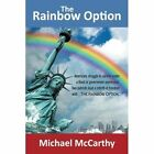 The Rainbow Option by Michael McCarthy (Paperback / softback, 2015)