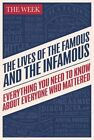 The Lives of the Famous and the Infamous: Everything You Need to Know About Everyone Who Mattered by The Week (Hardback, 2014)