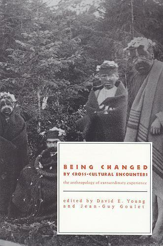 Being Changed by Cross-Cultural Encounters : The Anthropology of...