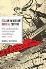 Italian Immigrant Radical Culture: The Idealism of the Sovversivi in the United States, 1890-1940 by Marcella Bencivenni (Paperback, 2014)