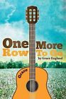 One More Row to Go: Songs and Poems from a Country Girl by Grace Parnell England (Paperback / softback, 2013)