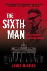 The Sixth Man: The Extraordinary Life of Paddy Costello by James McNeish (Hardback, 2008)
