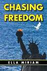 Chasing Freedom by Ella Miriam (Paperback / softback, 2015)