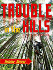 Trouble in the Hills by Helaine Becker (Paperback / softback, 2011)