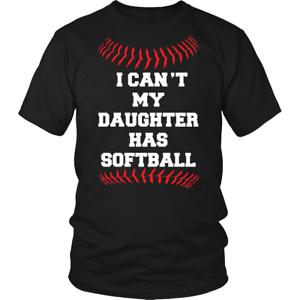 Softball Shirt je ne peut pas ma fille a Softball Unisexe shirt Maman Papa Drôle Shirt