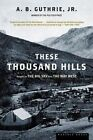 These Thousand Hills by A. B. Guthrie (Paperback, 1997)