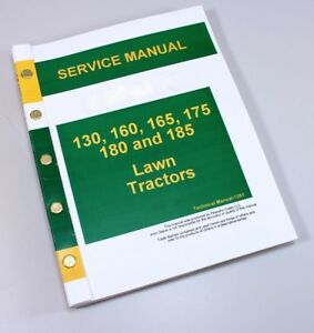 service manual for john deere 130 160 165 175 180 185 lawn tractor rh ebay com john deere 185 repair manual John Deere Lawn Tractor Manuals