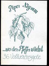 Piper Nigrum--wo der Pfeffer wächst--36 Vollwertrezepte--
